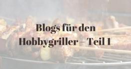 Blogs für den Hobbygriller – Teil 1