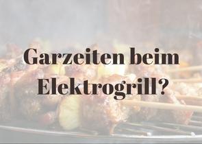 Garzeiten beim Elektrogrillen