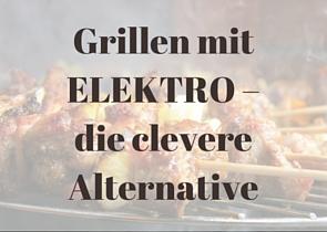 Grillen mit ELEKTRO
