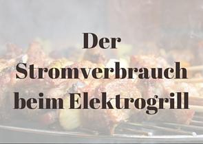 Stromverbrauch Elektrogrill